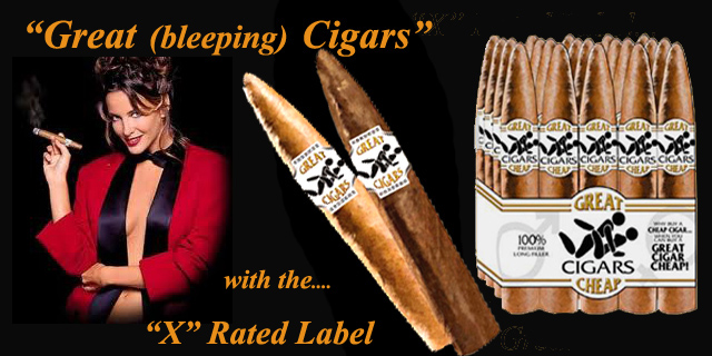 Great (bleeping) Cigars...X Rated Label